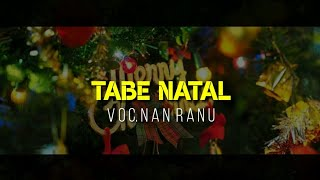 """Lagu natal manggarai """"TABE NATAL"""" Voc. NAN RANU"""