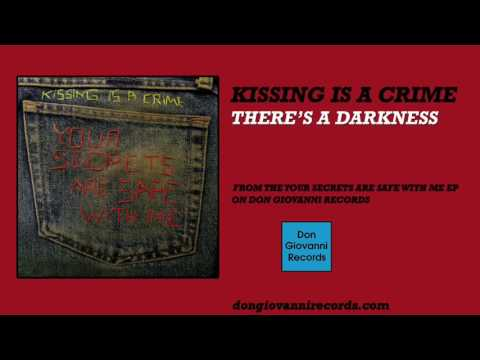 Kissing Is A Crime - There's A Darkside (Official Audio)