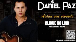 Assim vou vivendo - Daniel Paz (Sertanejo Romantico)