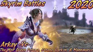 Skyrim Battles - Arkay -Vs- Queen Potema Deadlier Serana Harkon \u0026 Mannimarco Legendary Settings