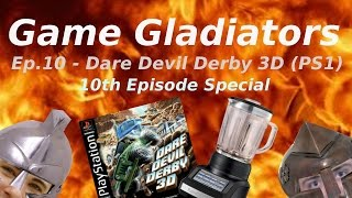 Game Gladiators - Ep. 10 Special - Dare Devil Derby 3D (PS1)