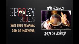 Spooky Houses Casas Assombradas - Não fazemos show de vidência