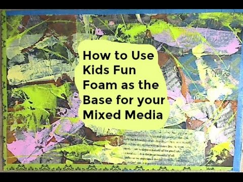 How to Use Fun Foam as your Mixed Media Background