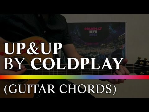 How To Play Up&Up By Coldplay On Guitar (guitar, Chords, Acoustic)