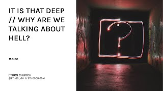 It Is That Deep // Why Are We Talking About Hell? 9:15am