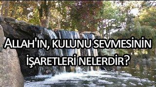 Allah 39 ın kulunu sevmesinin işaretleri nelerdir Kerem Önder