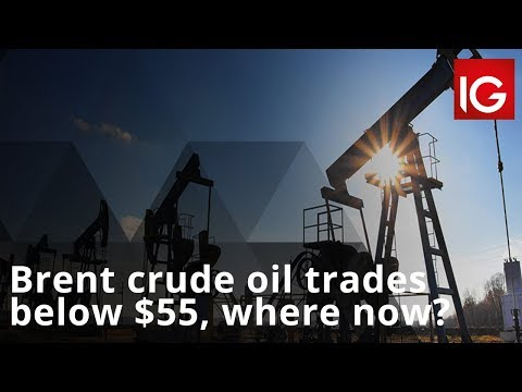 Brent crude oil trades below $55, where now?