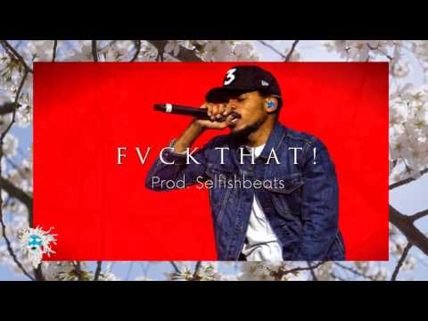 [FREE] FVCK THAT! | $elfishbeats (Chance The Rapper X Isaiah Rashad X Logic type beat)