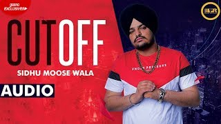 Cut Off Full Audio Sidhu Moosewala | True Roots | Gamechangerz | New Punjabi Songs 2019