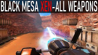 BLACK MESA XEN - ALL WEAPONS