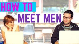 How to Meet Men: 7 Tips to Meeting Men (In Real Life)