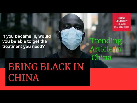 Why This Article is Trending Among Foreigners in China/ Being Black in China