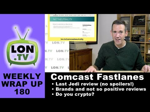 Weekly Wrapup 180 - Comcast's Fastlanes Already Installed, Last Jedi Review, and More!