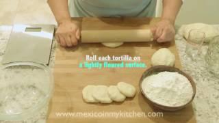 "How to Make  "" AUTHENTIC FLOUR TORTILLAS"" ( Tortillas de Harina)"