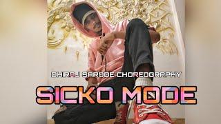TRAVIS SCOTT - SICKO MODE FT. DRAKE / DANCE CHOREOGRAPHY / DHIRAJ