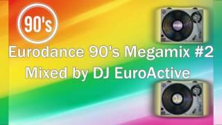 Dance Hits Of The 90's | Eurodance 90's Megamix #2 | Mixed by DJ EuroActive