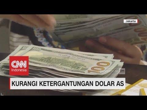 Kurangi Ketergantungan Dolar AS