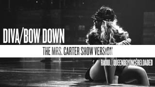 Beyoncé - Diva & Bow Down (The Mrs. Carter Show Version)