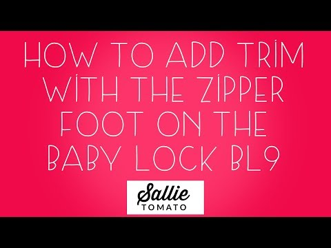 Adding Trim with the Zipper Foot on the Baby Lock BL9