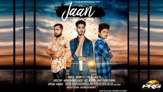 Latest Punjabi Song 2017 - JAAN | Shubhy R | A JAZZ PV Film | PRG Video | FULL HD