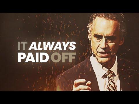 It Always Paid Off   Jordan Peterson   Best Life Advice