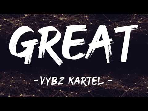 Vybz Kartel - Great (Lyrics)