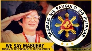 We Say Mabuhay | Anthem of the President of the Philippines