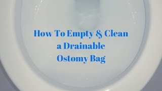 How Empty And Clean Ostomy Bag Ostomy Tips