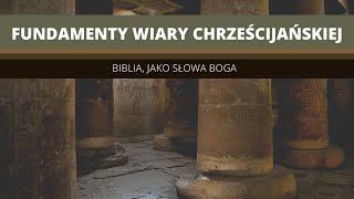 Fundamenty wiary: Biblia jako słowa Boga    Tomasz Krążek