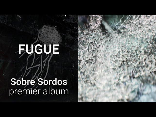 Sobre Sordos - Fugue