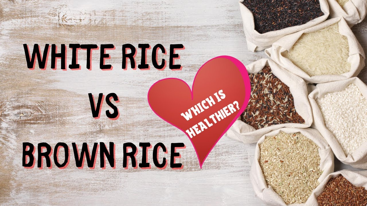 Is Brown Rice Healthier Than White Rice?
