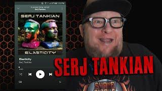 SERJ TANKIAN - Elasticity (First Listen)