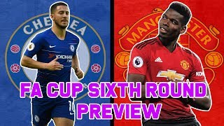 FA Cup 5th Round Preview & Predictions | Chelsea v Man United - Newport v Man City