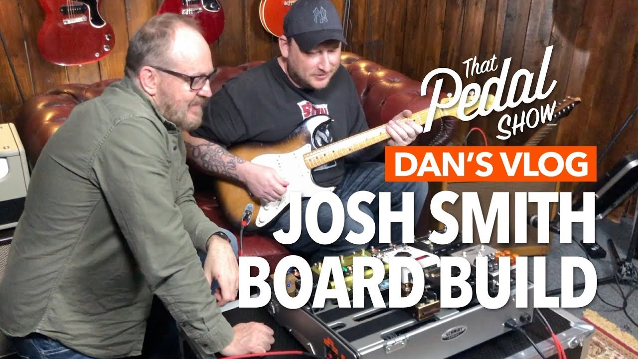 Building Josh Smith's New Pedalboard – Dan's Vlog: That Pedal Show