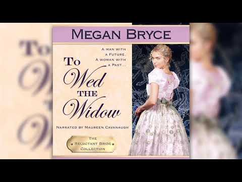 To Wed The Widow (The Reluctant Bride Collection, Book 3)- Full Audiobook