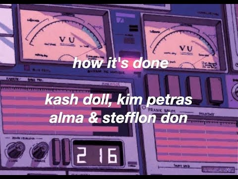 Kash Doll, Kim Petras, Alma, Stefflon Don - How It's Done (lyrics)