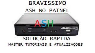 BRAVÍSSIMO ASH  NO PAINEL (SOLUÇÃO RÁPIDA)