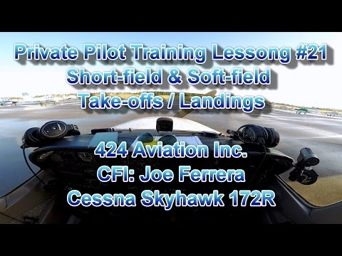 Private Pilot Flight Training, Lesson #21: Soft-field & Short-field Take-offs / Landings