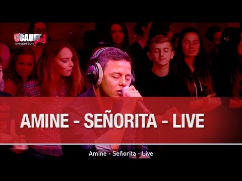 Amine - Señorita - Live - C'Cauet sur NRJ