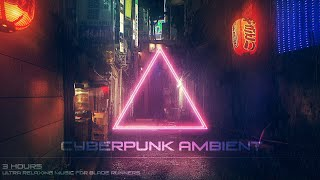 The MOST CINEMATIC Music [Beautiful & Atmospheric 3D Soundscape] Relaxing Ambient Cyberpunk Music