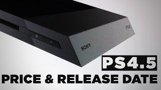 PlayStation 4.5 PRICE, RELEASE DATE! - The Know