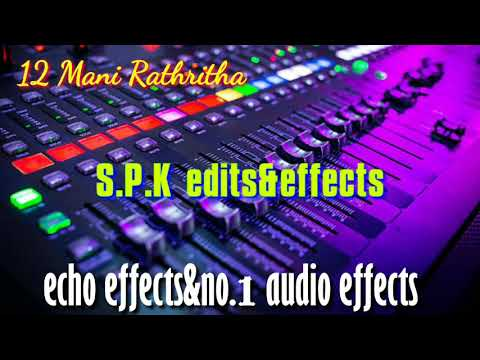 12 Mani Rathritha 💕echo Song🎵 Fx Audio Effects🎶 Dts Audio Songs🔊