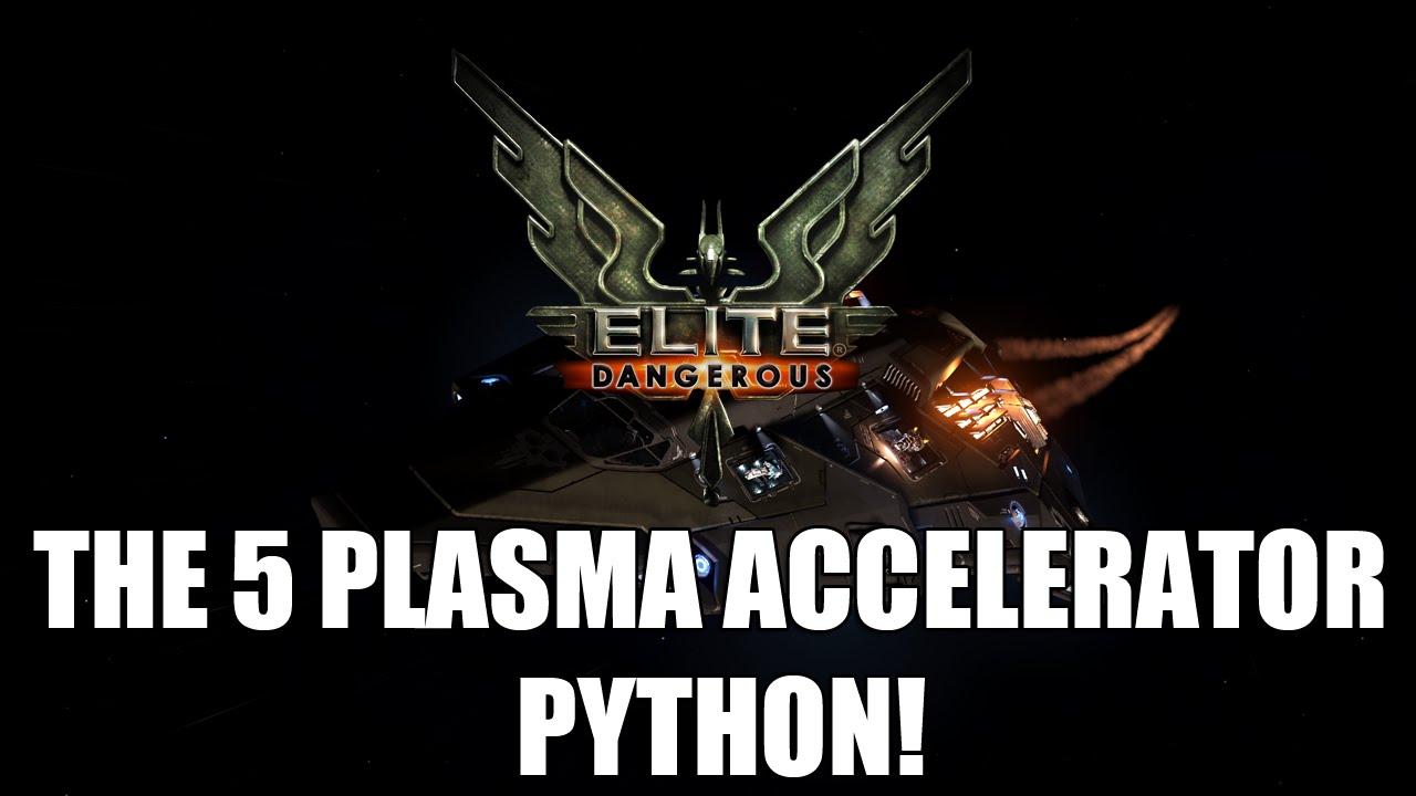 elite dangerous the 5 plasma accelerator python loadout test youtube. Black Bedroom Furniture Sets. Home Design Ideas