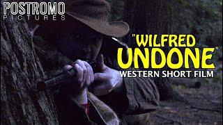 Wilfred Undone | Western Short Film