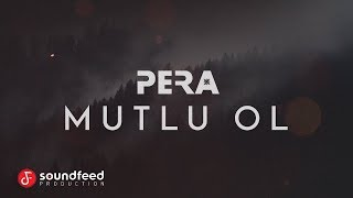 PERA - Mutlu Ol (Lyric Video)