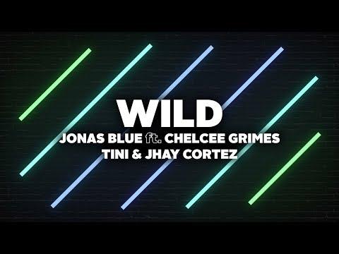 Jonas Blue - Wild (Lyrics) ft. Chelcee Grimes, TINI & Jhay Cortez