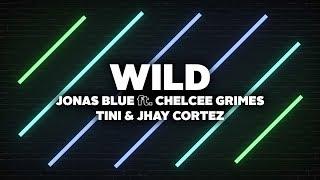[3.34 MB] Jonas Blue - Wild (Lyrics) ft. Chelcee Grimes, TINI & Jhay Cortez