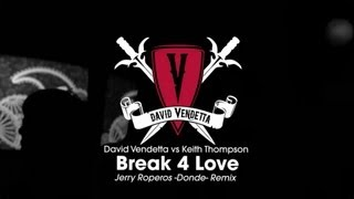 David Vendetta vs Keith Thompson - Break 4 Love (Jerry Roperos -Donde- Remix)