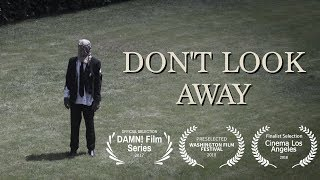 "Video ""DON'T LOOK AWAY"" A Short Film download MP3, 3GP, MP4, WEBM, AVI, FLV Oktober 2017"