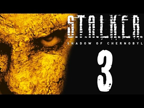 STALKER: Shadow of Chernobyl [3] - BACK WITH A BANG